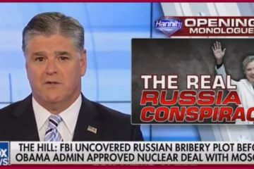 Hannity: 'Hillary Clinton & Her Husband Sold Out America To The Russians!' (Video)