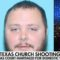 Dems Killed Bill That Would Have Stopped Texas Church Shooter From Buying Gun